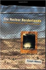 The Nuclear Borderlands, by Joseph Masco.