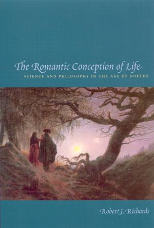The Romantic Conception of Life, by Robert J. Richards.