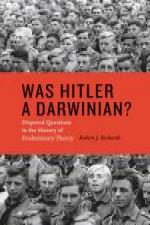 Was Hitler a Darwinian? Disputed Questions in the History of Evolutionary Theory